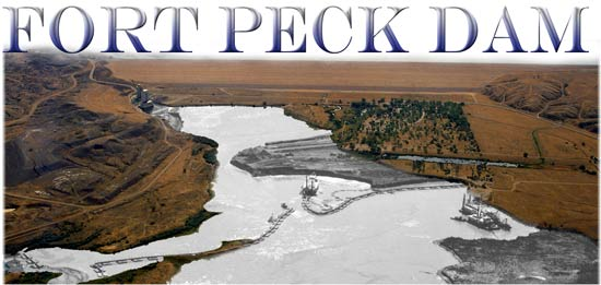 The History of Fort Peck Dam